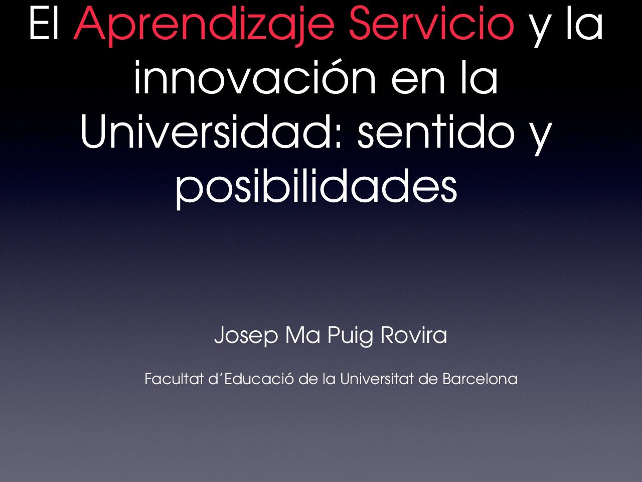 A Aps e a innovación na universidade: sentido e posibilidades  - I Simposio internacional sobre Aprendizaxe.Servizo na educacion superior. Innovacion, calidade e institucionalizacion
